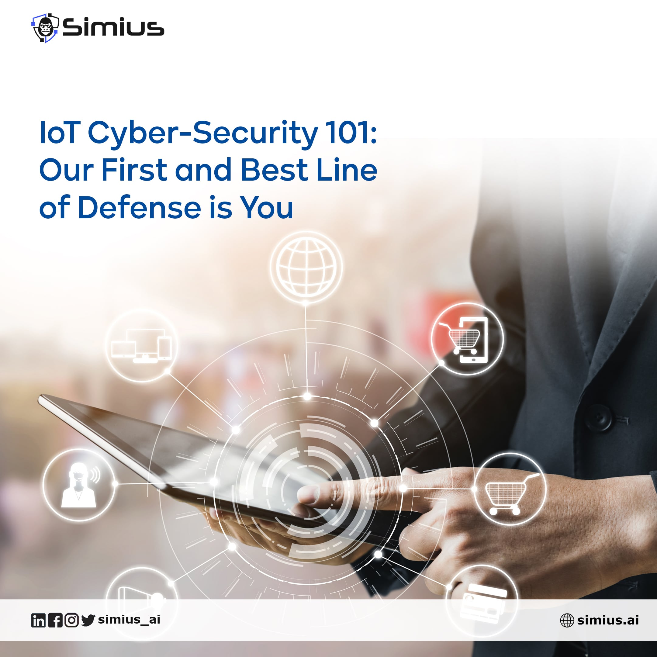 IoT Cyber-Security 101: Our First and Best Line of Defense is You