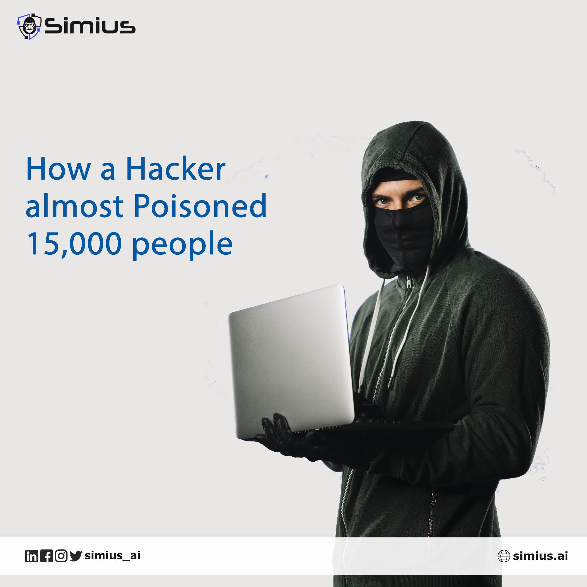 How a Hacker almost Poisoned 15,000 people