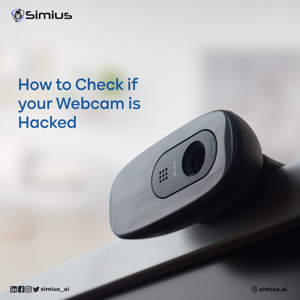 HOW TO CHECK IF YOUR WEBCAM IS HACKED