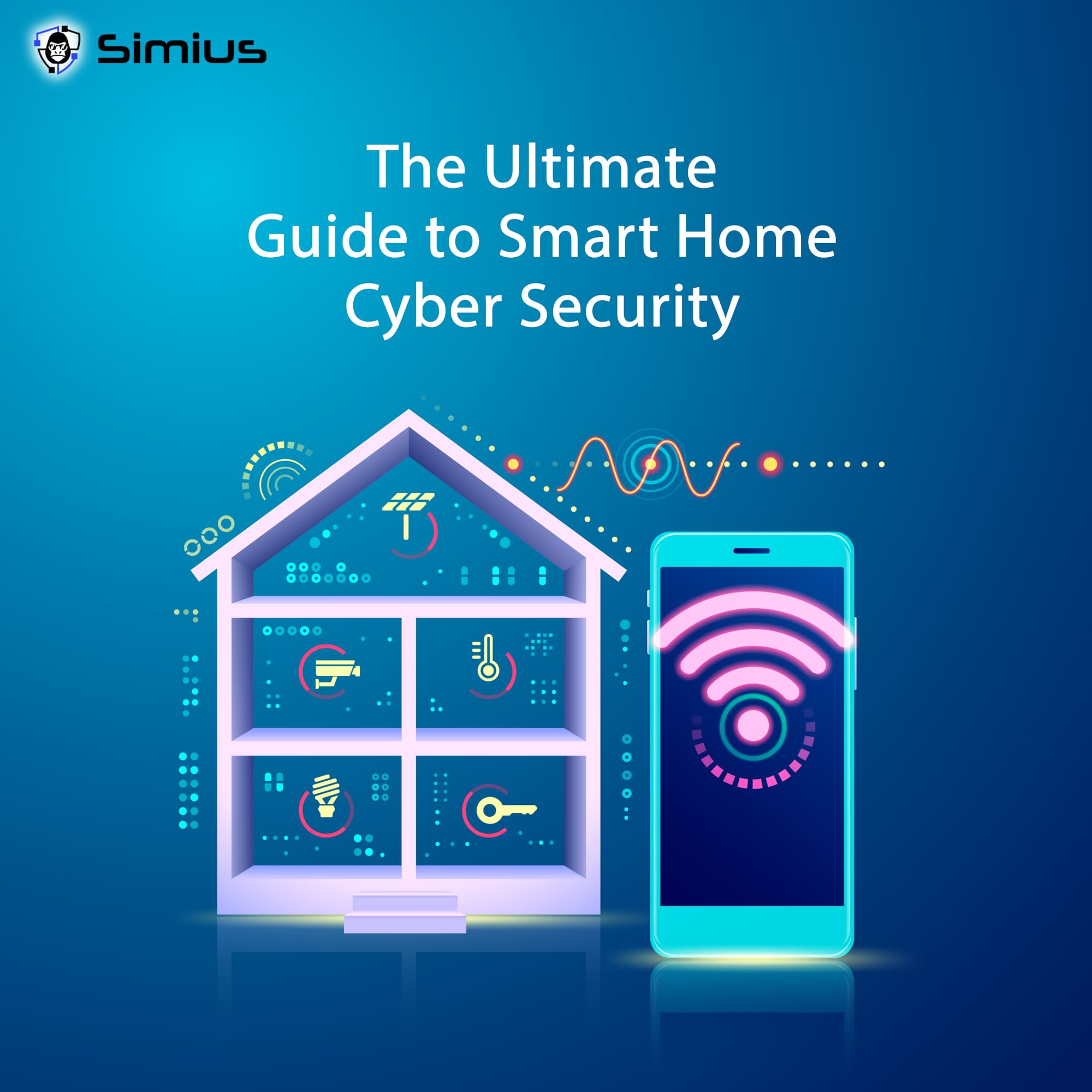 The Ultimate Guide to SmartHome Cybersecurity